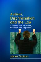 Autism, discrimination and the law : a quick guide for parents, educators and employers /