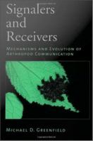 Signalers and receivers : mechanisms and evolution of arthropod communication /