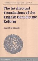 The intellectual foundations of the English Benedictine reform /