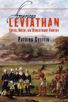 American leviathan : empire, nation, and revolutionary frontier /
