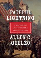 Fateful lightning : a new history of the Civil War and Reconstruction /