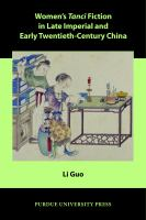 Women's Tanci fiction in late imperial and early twentieth-century China /