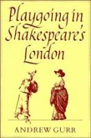 Playgoing in Shakespeare's London /
