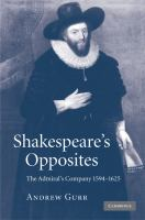 Shakespeare's opposites : the Admiral's company, 1594-1625 /