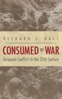 Consumed by war : European conflict in the 20th century /