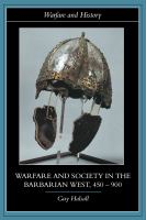 Warfare and society in the barbarian West, 450-900 /