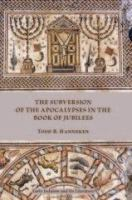 The subversion of the apocalypses in the Book of Jubilees /