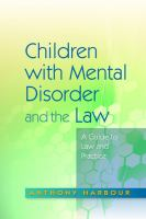 Children with mental disorder and the law : a guide to law and practice /
