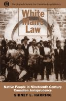 White man's law : native people in nineteenth-century Canadian jurisprudence /