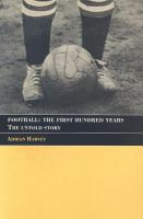 Football, the first hundred years : the untold story /