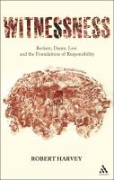 Witnessness : Beckett, Dante, Levi and the foundations of responsibility /