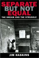 Separate but not equal : the dream and the struggle /
