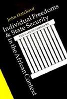 Individual freedoms & state security in the African context : the case of Zimbabwe /