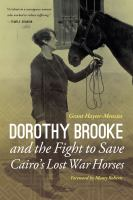 Dorothy Brooke and the fight to save Cairo's lost war horses /