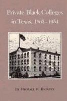 Private Black colleges in Texas, 1865-1954 /