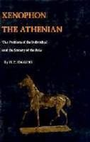 Xenophon the Athenian : the problem of the individual and the society of the polis /