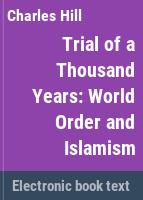 Trial of a thousand years : world order and Islamism /