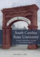 South Carolina State University : a black land-grant college in Jim Crow America /