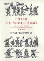 Enter the whole army : a pictorial study of Shakespearean staging, 1576-1616 /