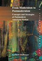 From modernism to postmodernism : concepts and strategies of postmodern American fiction /