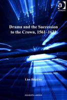 Drama and the succession to the crown, 1561-1633 /