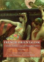French Orientalism : Culture, Politics, and the Imagined Other.