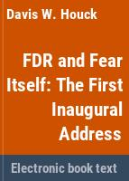 FDR and fear itself : the first inaugural address /