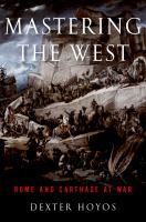 Mastering the West : Rome and Carthage at war /