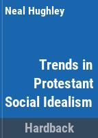 Trends in Protestant social idealism /