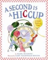 A second is a hiccup : a child's book of time /