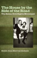 The house by the side of the road : the Selma civil rights movement /