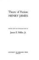 Theory of fiction: Henry James /