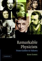 Remarkable physicists from Galileo to Yukawa /