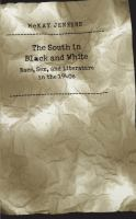 The South in Black and white : race, sex, and literature in the 1940s /