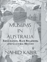Muslims in Australia : immigration, race relations and cultural history /