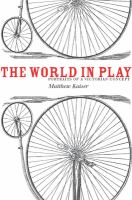 The world in play : portraits of a Victorian concept /