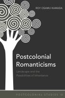 Postcolonial romanticisms : landscape and the possibilities of inheritance /
