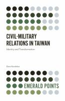 Civil-military relations in Taiwan : identity and transformation /