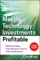Making technology investments profitable ROI road map from business case to value realization /