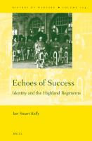 Echoes of success : identity in the Highland Regiments /