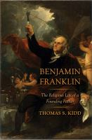 Benjamin Franklin : the religious life of a founding father /