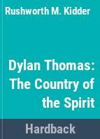 Dylan Thomas : the country of the spirit /
