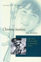 Chinese justice, the fiction : law and literature in modern China /