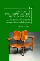 Essays on the evolutionary-synthetic theory of language : on the crisis in theoretical linguistics basic meaning and the language of thought the unity of lexical and grammatical polysemy /