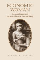 Economic woman : demand, gender, and narrative closure in Eliot and Hardy /