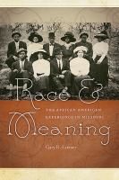 Race and meaning : the African American experience in Missouri /