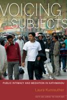 Voicing subjects : public intimacy and mediation in Kathmandu /