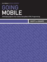 Going mobile : developing apps for your library using basic HTML programming /