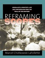 Reframing Scopes : journalists, scientists, and lost photographs from the trial of the century /