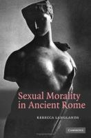 Sexual morality in ancient Rome /